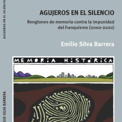 Agujeros en el silencio: renglones de memoria contra la impunidad del franquismo 2000-2020